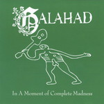 Galahad, In a Moment of Complete Madness