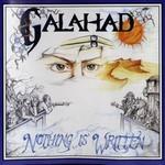 Galahad, Nothing Is Written