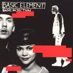Basic Element, Basic Injection