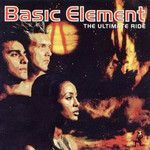 Basic Element, The Ultimate Ride