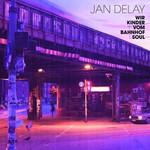 Jan Delay, Wir Kinder vom Bahnhof Soul