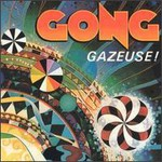 Gong, Gazeuse!