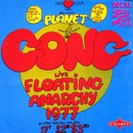 Planet Gong, Live Floating Anarchy 1977