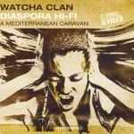 Watcha Clan, Diaspora Hi-Fi: A Mediterranean Caravan