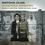 Watcha Clan, Diaspora Remixed