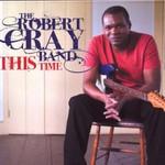 Robert Cray, This Time