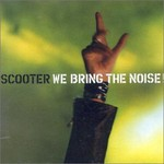 Scooter, We Bring the Noise!
