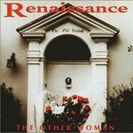 Renaissance, The Other Woman