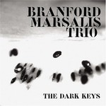 Branford Marsalis Trio, The Dark Keys