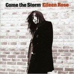 Eileen Rose, Come The Storm