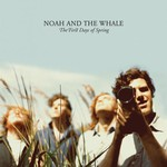 Noah and the Whale, The First Days of Spring