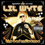 Lil' Wyte, The Bad Influence