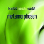 The Branford Marsalis Quartet, Metamorphosen