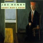 Joe Henry, Short Man's Room