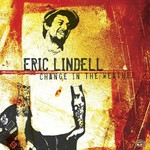 Eric Lindell, Change in the Weather