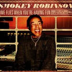 Smokey Robinson, Time Flies When You're Having Fun