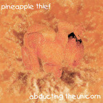The Pineapple Thief, Abducting the Unicorn mp3