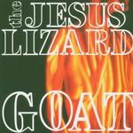 The Jesus Lizard, Goat