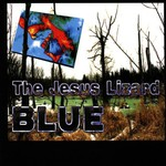 The Jesus Lizard, Blue