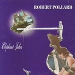 Robert Pollard, Elephant Jokes