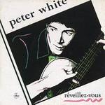 Peter White, Reveillez-vous