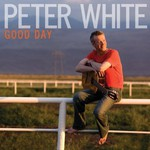 Peter White, Good Day