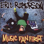 Eric Roberson, Music Fan First
