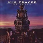 Kik Tracee, No Rules