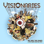 Visionaries, We Are the Ones (We've Been Waiting For)