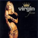 Virgin, Ficca