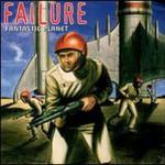 Failure, Fantastic Planet