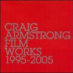 Craig Armstrong, Film Works: 1995-2005