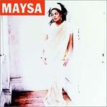 Maysa, Maysa