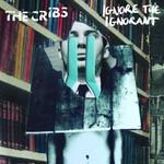 The Cribs, Ignore the Ignorant