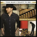 Chris Young, The Man I Want to Be