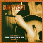 Radney Foster, Are You Ready for the Big Show?