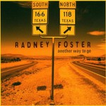 Radney Foster, Another Way to Go