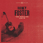 Radney Foster, This World We Live In