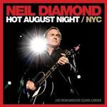 Neil Diamond, Hot August Night NYC