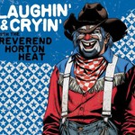Reverend Horton Heat, Laughin' & Cryin' With the Reverend Horton Heat