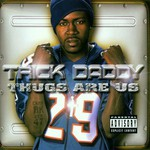Trick Daddy, Thugs Are Us