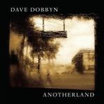 Dave Dobbyn, Anotherland