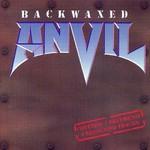 Anvil, Backwaxed