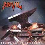 Anvil, Absolutely No Alternative