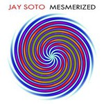 Jay Soto, Mesmerized