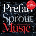 Prefab Sprout, Let's Change the World With Music