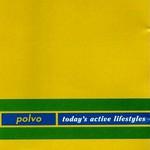 Polvo, Today's Active Lifestyles