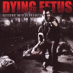 Dying Fetus, Descend Into Depravity