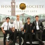 Honor Society, Fashionably Late