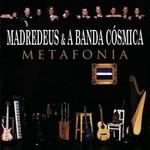Madredeus & A Banda Cosmica, Metafonia